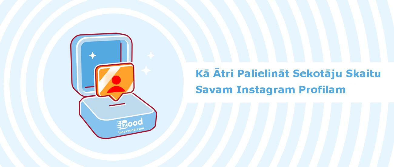 Instagram Bots – Kā Ātri Palielināt Sekotāju Skaitu Savam Instagram Profilam