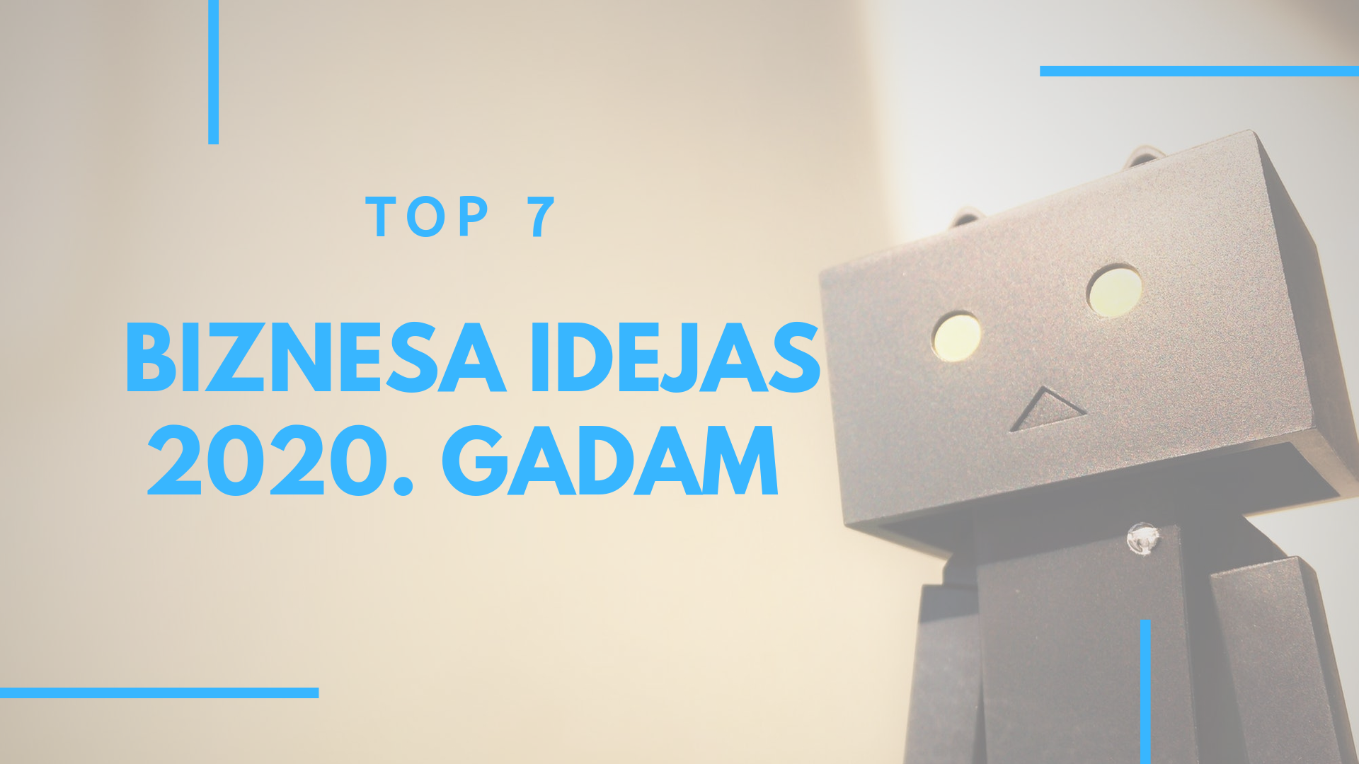 7 TOP biznesa idejas 2020.gadam