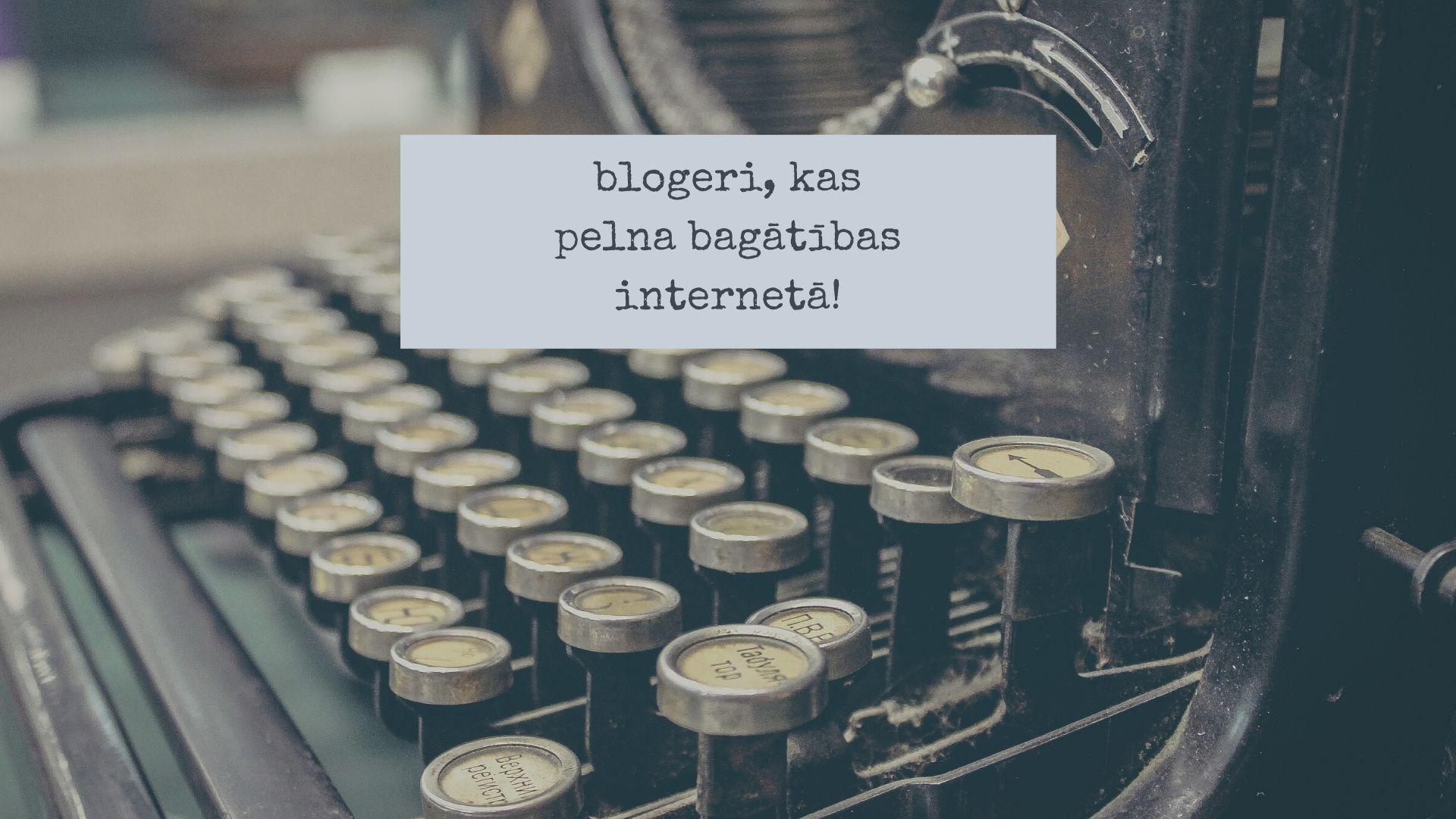 Blogeri, kas pelna bagātības internetā
