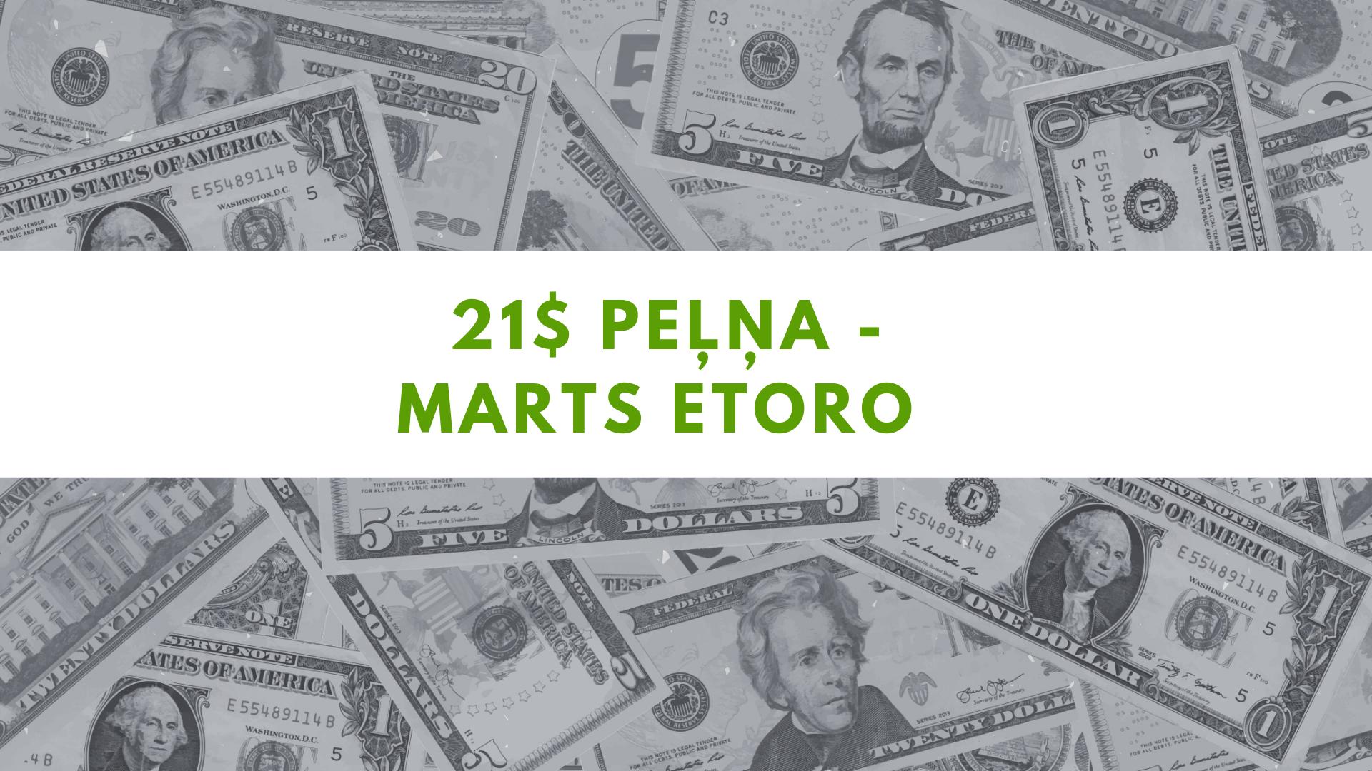 21$ peļņa – Marts eToro tirdzniecības platformā